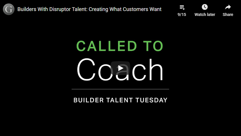 Play video: Builders With Disruptor Talent: Creating What Customers Want