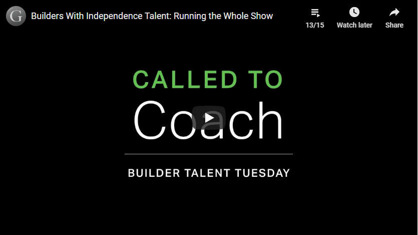 Play video: Builders With Independence Talent: Running the Whole Show