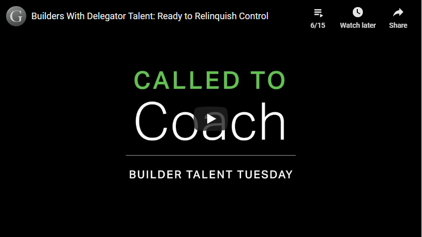 Play video: Builders With Delegator Talent: Ready to Relinquish Control