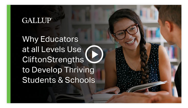 Play Why Educators Use CliftonStrengths to Develop Thriving Students & School