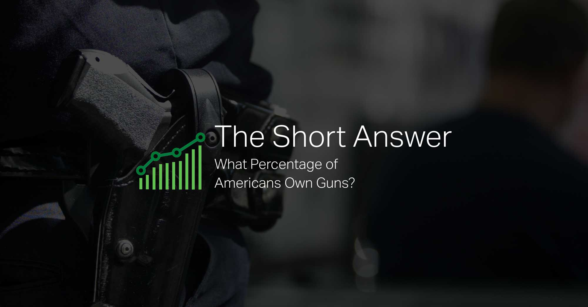 What Percentage of Americans Own Guns?