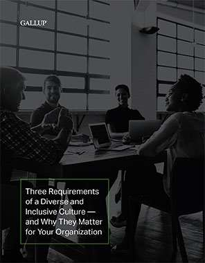 Three Requirements of a Diverse and Inclusive Culture -- and Why They Matter for Your Organization