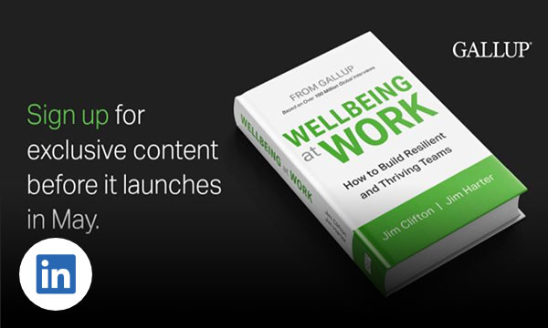 Gallup's Wellbeing at Work book with text Sign up for exclusive content before it launches in May.
